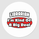 Librarian...Big Deal Round Stickers