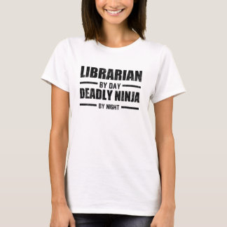 Librarian By Day Ninja By Night T-Shirt