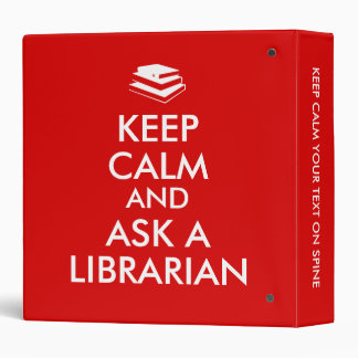 Librarian Gifts Keep Calm Ask a Librarian Custom 3 Ring Binder