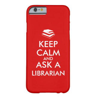 Librarian Gifts Keep Calm Ask a Librarian Custom Barely There iPhone 6 Case