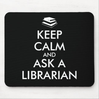 Librarian Gifts Keep Calm Ask a Librarian Custom Mouse Pad