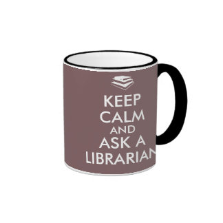 Librarian Gifts Keep Calm Ask a Librarian Custom Ringer Coffee Mug