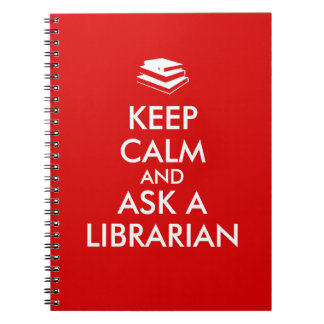 Librarian Gifts Keep Calm Ask a Librarian Custom Spiral Notebook