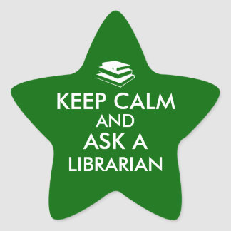 Librarian Gifts Keep Calm Ask a Librarian Custom Star Sticker