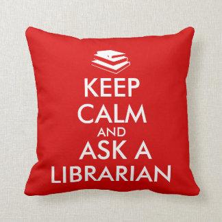 Librarian Gifts Keep Calm Ask a Librarian Custom Throw Pillow