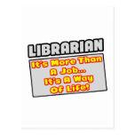 Librarian...More Than Job, Way of Life Postcards