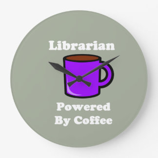 """Librarian"" Powered by Coffee Large Clock"