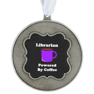 """Librarian"" Powered by Coffee Pewter Ornament"