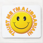 Librarian Trust Me Mousepad