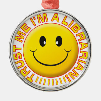 Librarian Trust Me Smiley Silver-Colored Round Decoration