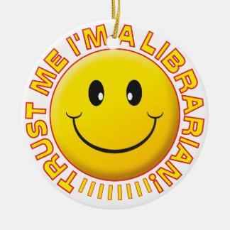 Librarian Trust Me Smiley Round Ceramic Decoration