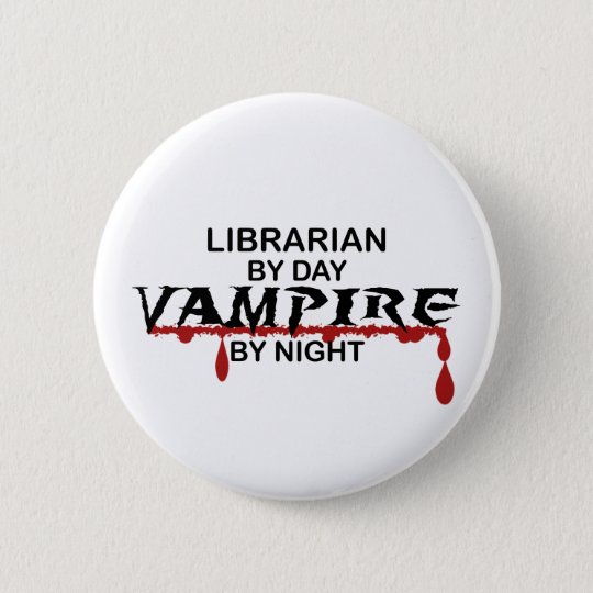Librarian Vampire by Night Button