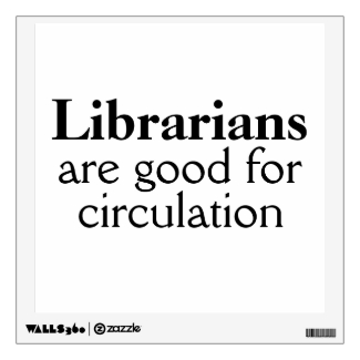 Librarian Wall Decal Humorous Circulation Pun
