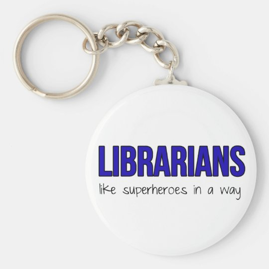 Librarians Are Superheroes Keychain