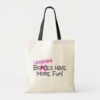 Librarians Have More Fun Tote Bags