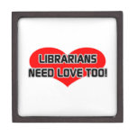 Librarians Need Love Too Premium Gift Box