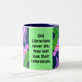 librarians never die Two-Tone coffee mug