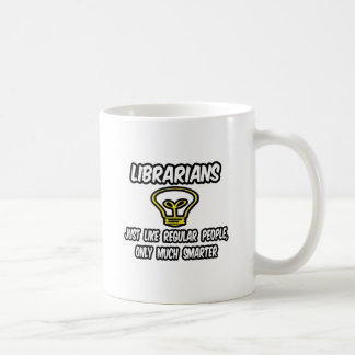 Librarians...Regular People, Only Smarter Classic White Coffee Mug