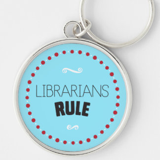 Librarians Rule – Blue Keychain