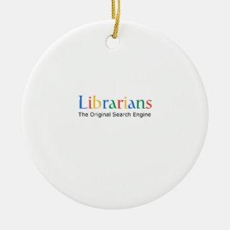 Librarians The Original Search Engine Ceramic Ornament