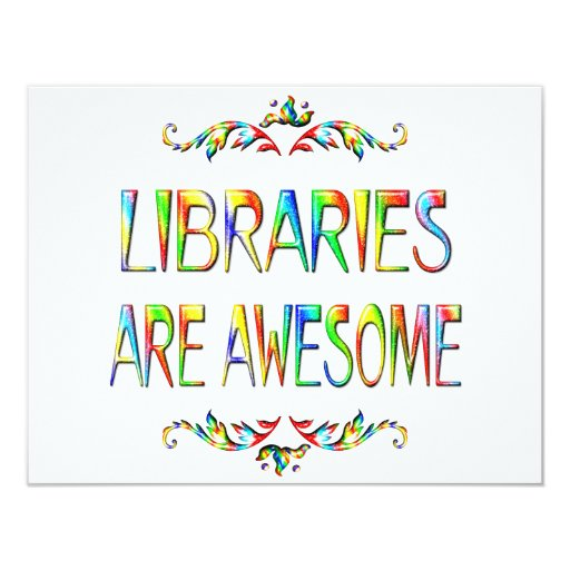 Libraries are Awesome 4.25x5.5 Paper Invitation Card