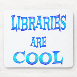 Libraries are Cool Mouse Pad