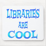 Libraries are Cool Mousepads
