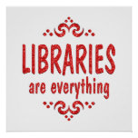 Libraries are Everything Posters
