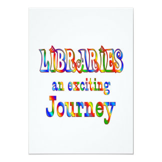 LIBRARIES are Exciting Invitations