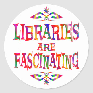 Libraries are Fascinating Classic Round Sticker