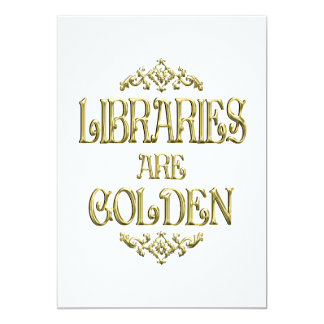 Libraries are Golden Personalized Announcement