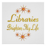 Libraries Brighten My Life Poster