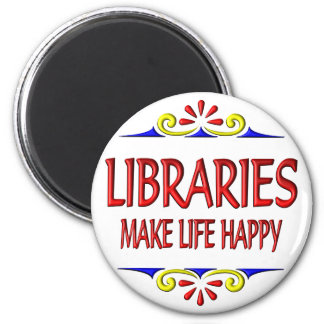 Libraries Make Life Happy 2 Inch Round Magnet