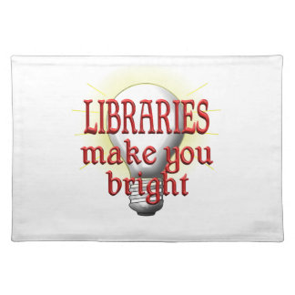 Libraries Make You Bright Placemat