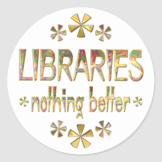 LIBRARIES Nothing Better Classic Round Sticker