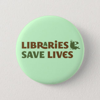 Libraries save lives button