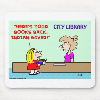 library books back indian giver mouse pad