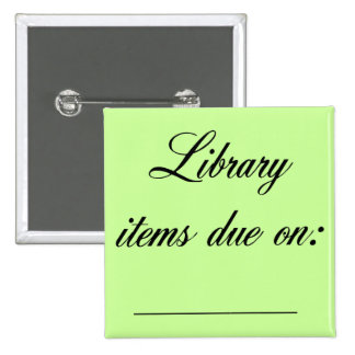 Library Due Date Reminder 2 Inch Square Button
