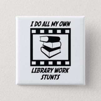 Library Work Stunts Button