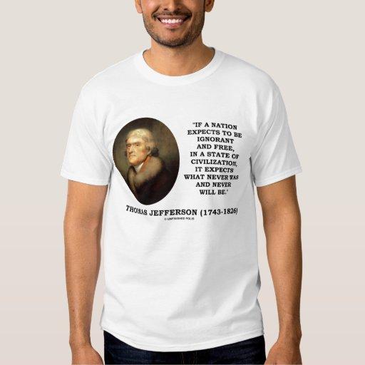 Libre ignorante de Thomas Jefferson nunca será Playera