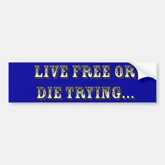 Libres vivos o mueren el intentar pegatina para auto