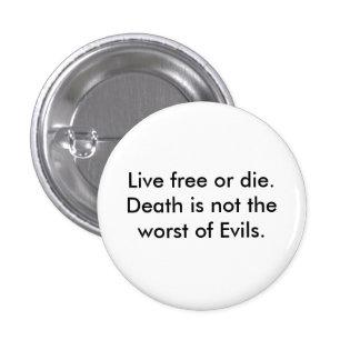 Libres vivos o mueren.  La muerte no es la peor de Pin Redondo De 1 Pulgada
