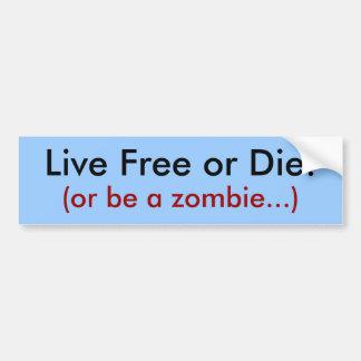 ¡Libres vivos o mueren! , (o sea un zombi…) Pegatina Para Auto