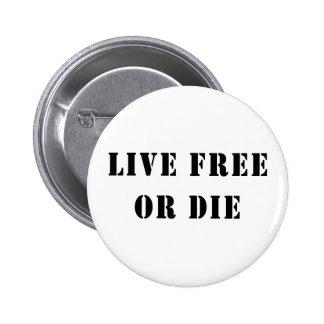Libres vivos o mueren pin redondo 5 cm