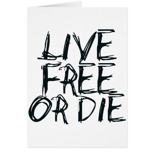 Libres vivos o mueren tarjeta de felicitación