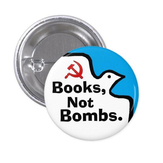 """""""Libros, no bombas."""" Buton Pin Redondo De 1 Pulgada"""