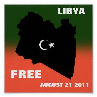 LIBYA FREE AUGUST 21 2011 POSTER