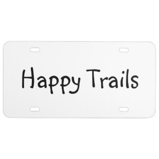 """LIcense Plate with """"Happy Trails"""""""