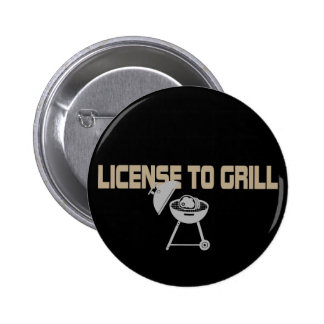License To Grill Pinback Button