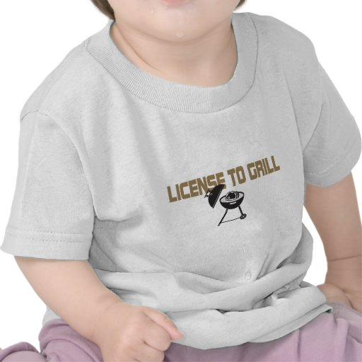 License To Grill T Shirt